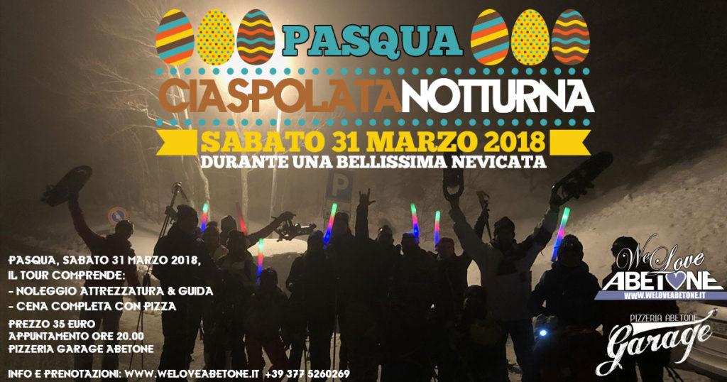 Pasqua 2018 Ciaspolata in notturna Abetone - Ciaspole & Pizzata di Sabato 31 Marzo 2018