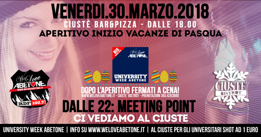 Venerdì 30 Marzo 2018 al Ciustè: Aperitivo, Cena e DopoCena University Week Abetone
