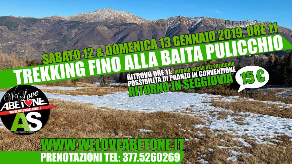 Trekking fino alla Baita Pulicchio e discesa in Seggiovia: Sabato 12 e Domencia 13 Gennaio 2019
