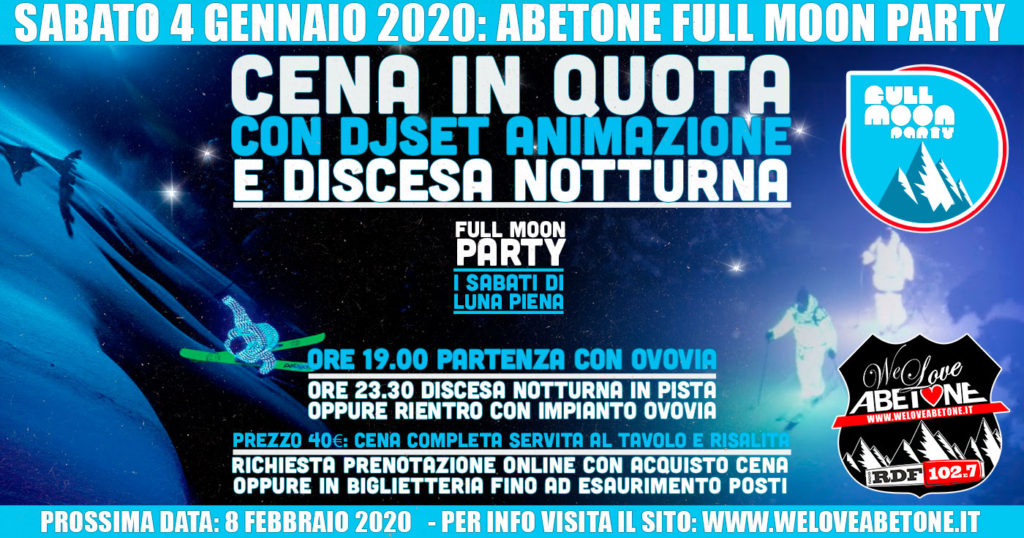 Full Moon Party: Le Nuove Cena in quota Ovovia Abetone - Sabato 4 Gennaio 2020